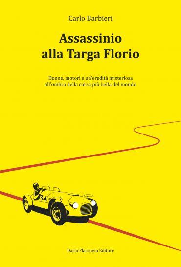 Assassinio alla Targa Florio: Donne, motori e un'eredità misteri
