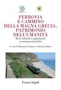 Ferrovia e cammino della Magna Grecia, patrimonio dell'umanità e