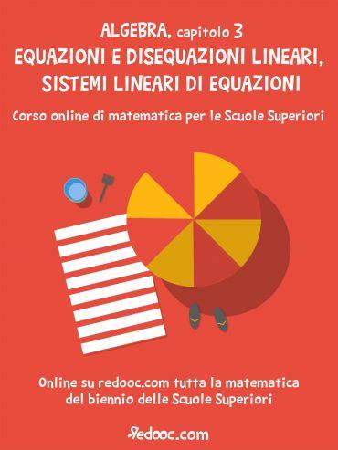 Algebra - Capitolo 3 - Equazioni e disequazioni lineari, sistemi