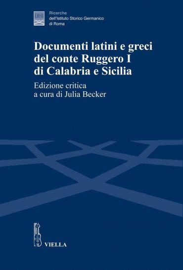 Documenti latini e greci del conte Ruggero I di Calabria e Sicil
