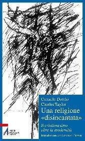 Una religione «disincantata». Il cristianesimo oltre la modernit