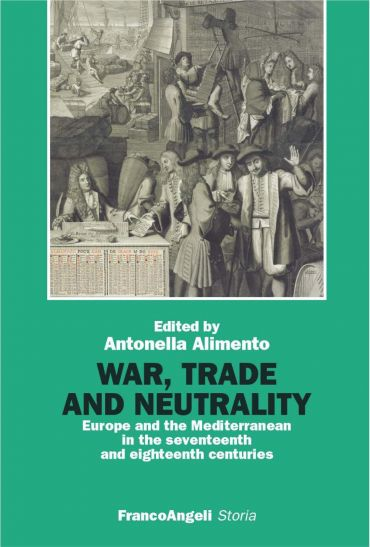 War, Trade and Neutrality. Europe and the Mediterranean in seven