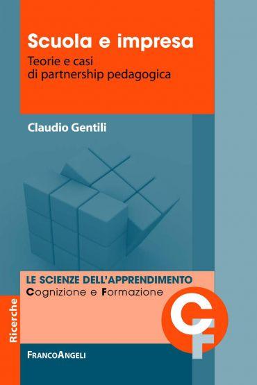 Scuola e impresa. Teorie e casi di partnership pedagogica