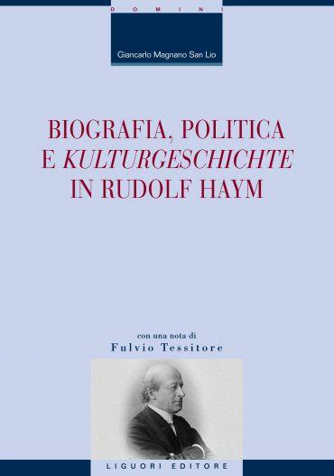 Biografia, politica e 'Kulturgeschichte' in Rudolf Haym