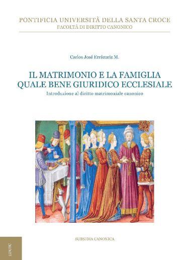 Il matrimonio e la famiglia quale bene giuridico ecclesiale ePub