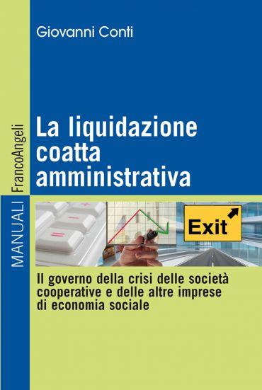 La liquidazione coatta amministrativa. Il governo della crisi de