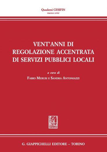 Vent'anni di regolazione accentrata di servizi pubblici locali