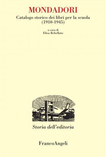 Mondadori. Catalogo storico dei libri per la scuola (1910-1945)