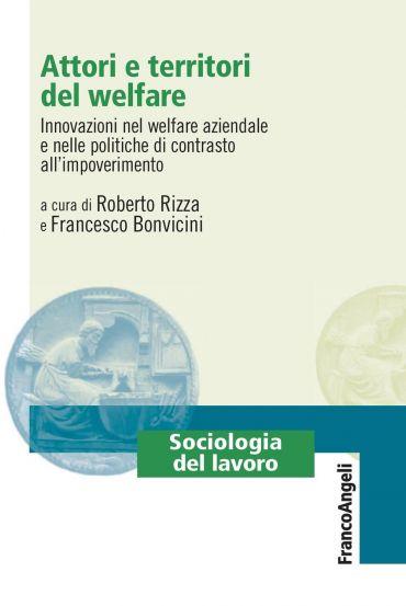 Attori e territori del welfare. Innovazioni nel welfare aziendal