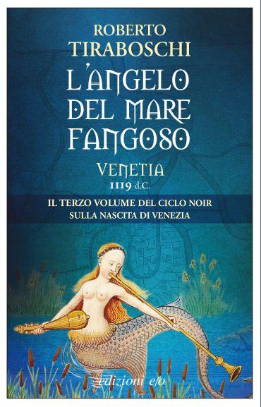 L'angelo del mare fangoso. Venetia 1119 d.C. ePub