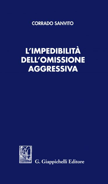 L'impedibilità dell'omissione aggressiva ePub