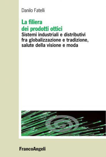 La filiera dei prodotti ottici. Sistemi industriali e distributi