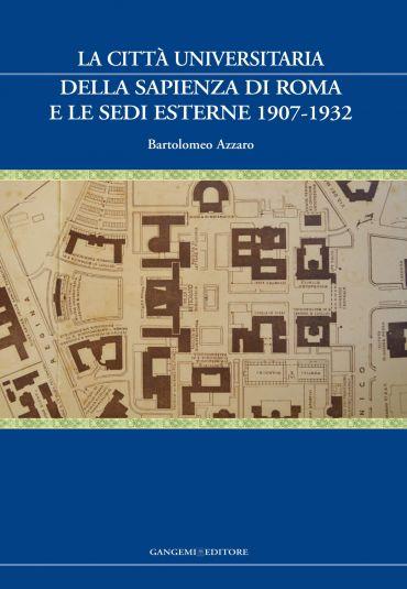 La Città Universitaria della Sapienza di Roma e le sedi esterne