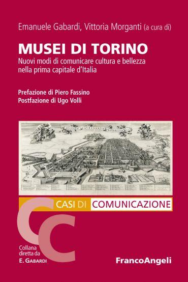 Musei di Torino. Nuovi modi di comunicare cultura e bellezza nel