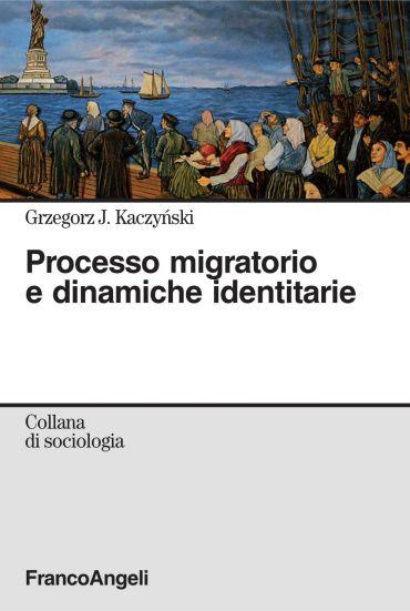 Processo migratorio e dinamiche identitarie