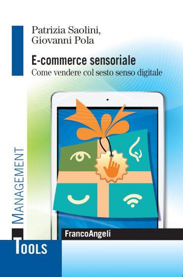 E - commerce sensoriale. Come vendere col sesto senso digitale