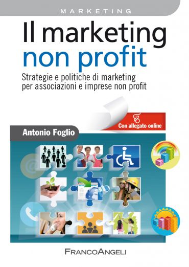 Il marketing non-profit. Strategie e politiche di marketing per
