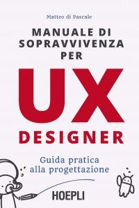 Manuale di sopravvivenza per UX designer ePub