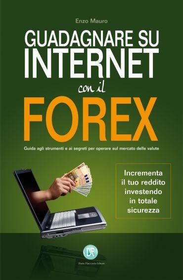 Guadagnare su internet con il Forex ePub