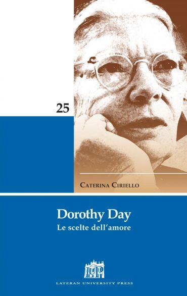 Dorothy Day. Le scelte dell'amore ePub