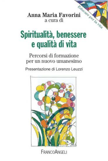 Spiritualità, benessere e qualità di vita. Percorsi di formazion