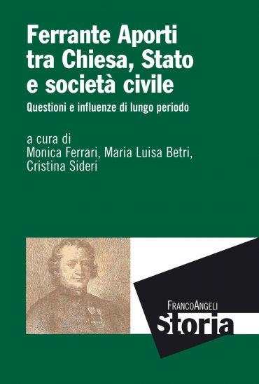 Ferrante Aporti tra Chiesa, Stato e società civile. Questioni e