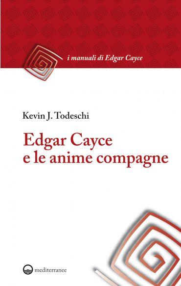 Edgar Cayce e le anime compagne ePub