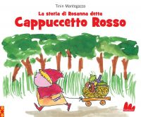 La storia di Rosanna detta Cappuccetto Rosso