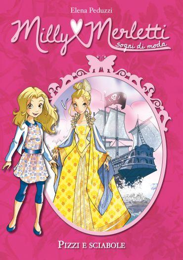 Pizzi e sciabole. Milly Merletti. Sogni di moda. Vol. 6 ePub