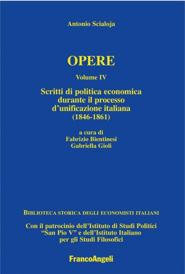 Antonio Scialoja. Opere. Volume IV. Scritti di politica economic