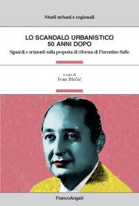 Lo scandalo urbanistico 50 anni dopo