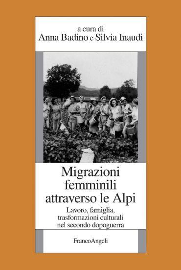 Migrazioni femminili attraverso le Alpi. Lavoro, famiglia, trasf