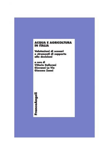 Acqua e agricoltura in Italia. Valutazioni di scenari e strument