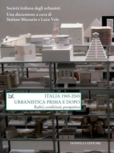 Italia 1945-2045. Urbanistica prima e dopo ePub