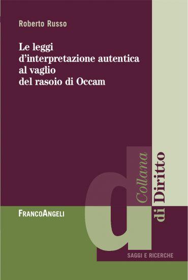 Le leggi d'interpretazione autentica al vaglio del rasoio di Occ