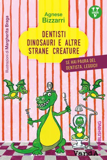 Dentisti, dinosauri e altre strane creature ePub