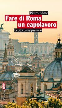 Fare di Roma un capolavoro ePub
