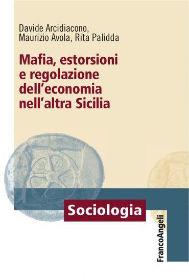 Mafia, estorsioni e regolazione dell'economia nell'altra Sicilia
