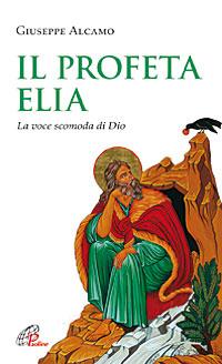 Il Profeta Elia. La voce scomoda di Dio ePub