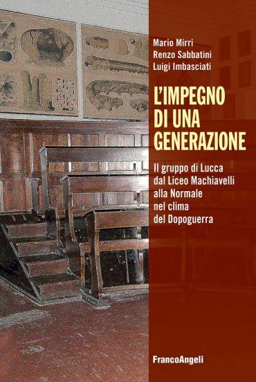 L'impegno di una generazione. Il gruppo di Lucca dal Liceo Machi