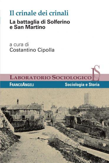 Il crinale dei crinali. La battaglia di Solferino e San Martino