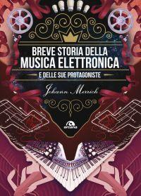 Breve storia della musica elettronica e delle sue protagoniste e