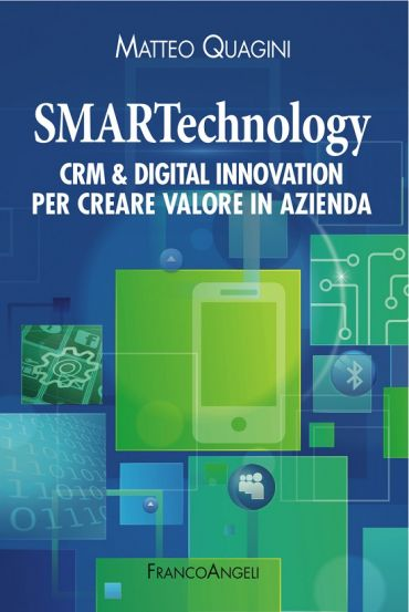 SMARTechnology. Crm & Digital Innovation per creare valore i