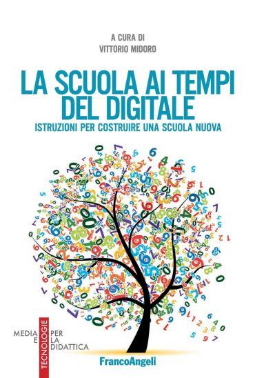 La scuola ai tempi del digitale. Istruzioni per costruire una sc