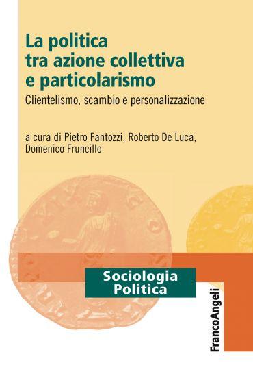 La politica tra azione collettiva e particolarismo ePub