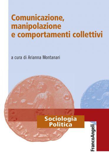 Comunicazione, manipolazione e comportamenti collettivi