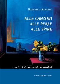 Alle canzoni alle perle alle spine
