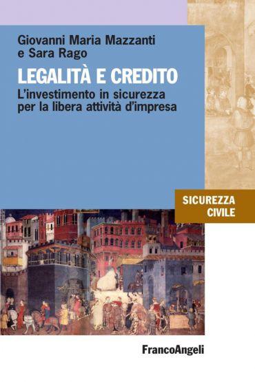 Legalità e credito. L'investimento in sicurezza per la libera at