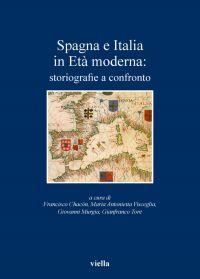 Spagna e Italia in Età moderna: storiografie a confronto