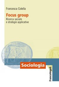 Focus group. Ricerca sociale e strategie applicative